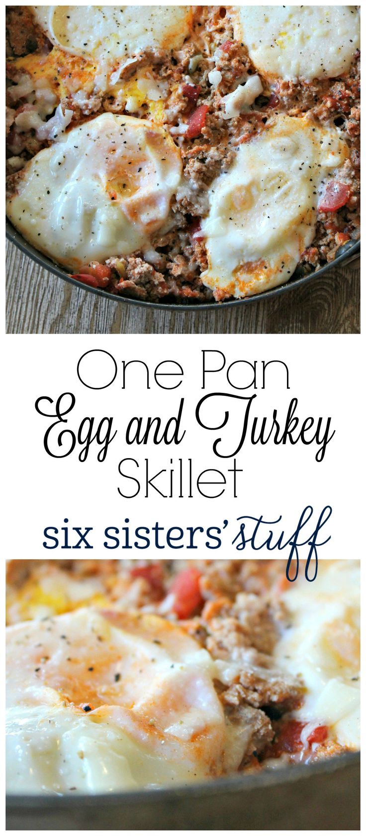 A quick healthy breakfast full of protein from Sixsistersstuff.com! One pan turkey and egg skillet! So good and great weeknight idea!- Sarah