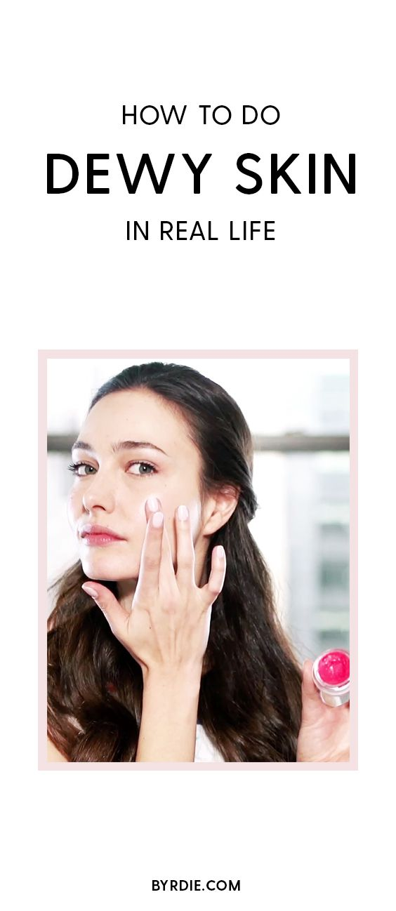 How to get dewy skin