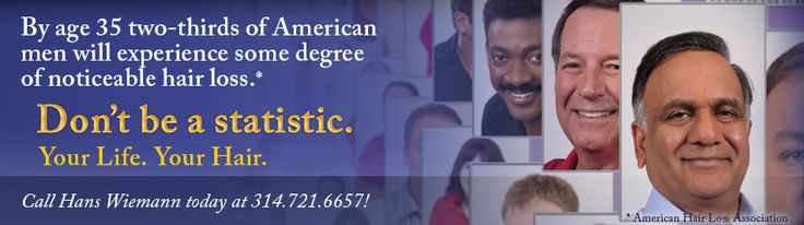 Don't be a statistic! Learn more about your options here - http://www.hanswiemann.com/male-solutions