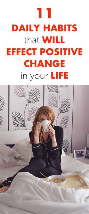 [ad] 11 Daily Habits That Will Effect Positive Change in Your Life for Good
