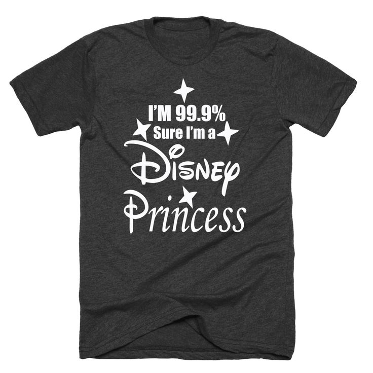 Im 99 Percent Sure Im A Disney Princess T Shirt Disney tee princess tshirt custom t shirt by myweddingshirts on Etsy https://www.etsy.com/listing/263235625/im-99-percent-sure-im-a-disney-princess