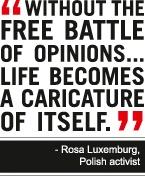 Polish activist, Rosa Luxemburg's words of wisdom.