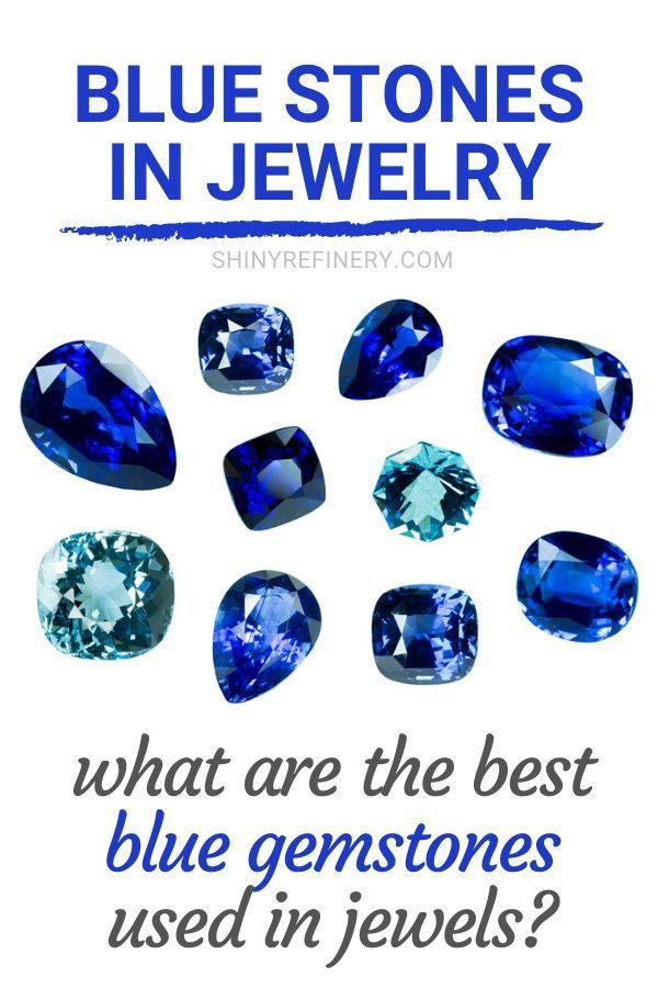 Blue Stones In Jewelry Best Blue Gemstones Used In Jewels Blue Gemstones Blue Stone Gemstones