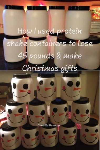 How I used protein shake containers to lose 45 pounds & make Christmas gifts