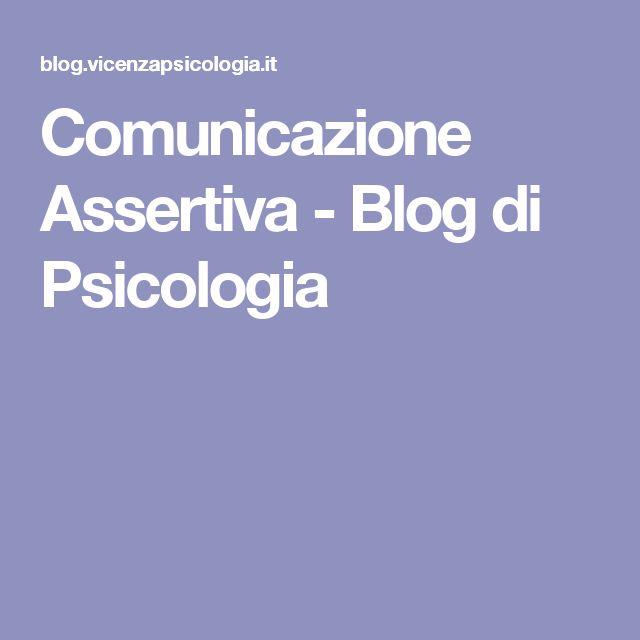 Comunicazione Assertiva - Blog di Psicologia