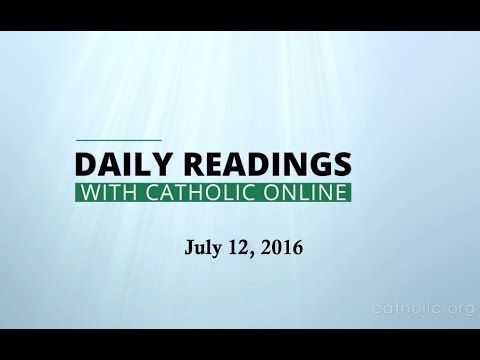 Daily Reading for Tuesday, July 12th, 2016 HD