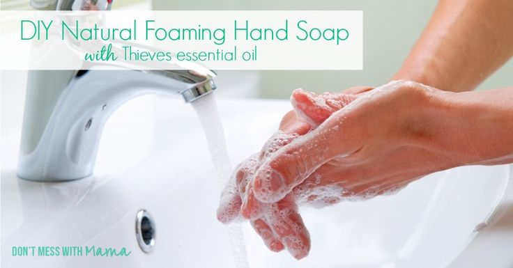DIY Natural Foaming Hand Soap (Thieves Recipe) #diyhome - DontMesswithMama.com
