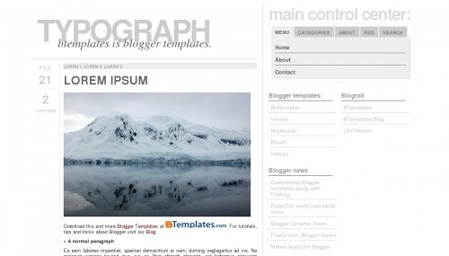 Description:    Typograph is a free blogger template adapted from WordPress with 4 columns, right sidebar, minimalist, neutral colors and tabs.    Excellent layout for blogs about photography.