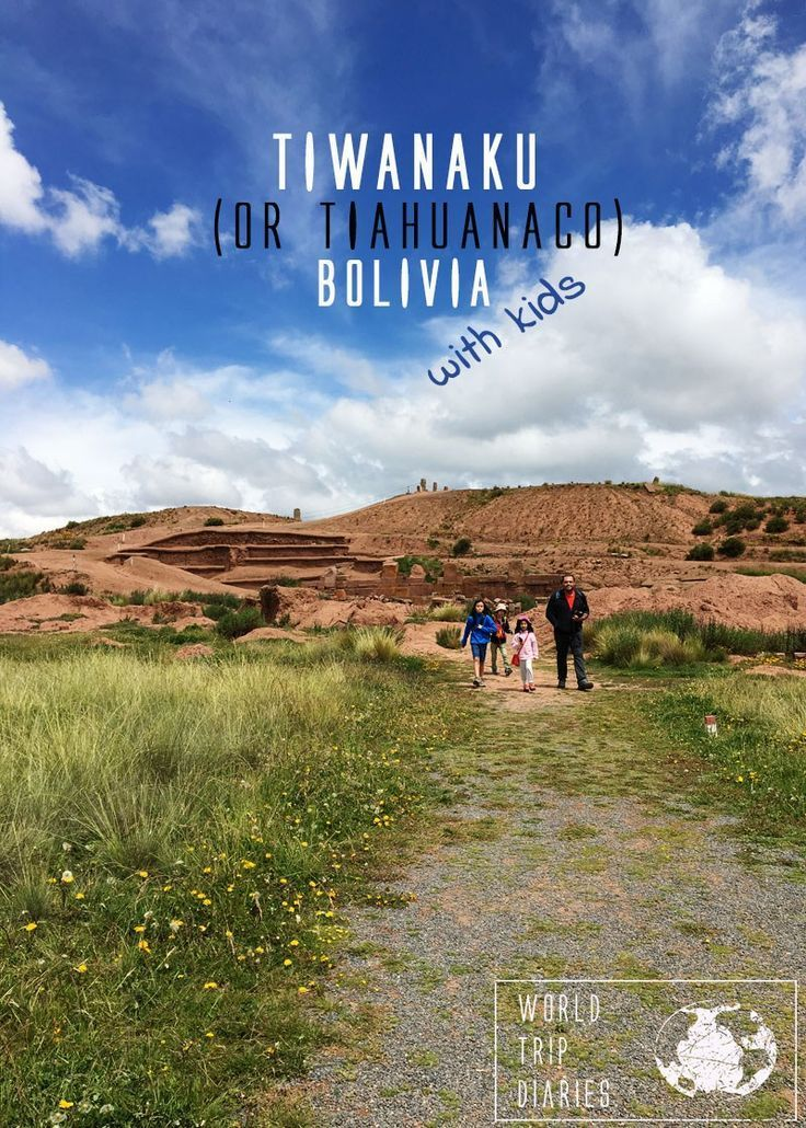 A visit to the Tiahuanaco (or Tiwanaku) acheological site in Bolivia with kids- a grea day trip from La Paz! - World Trip Diaries