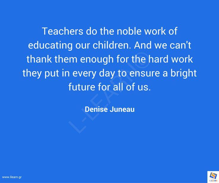 Γνωμικό για την εκπαίδευση 76. #LLEARN #εκπαίδευση #εκπαιδευτικός #μάθηση #απόφθεγμα #γνωμικό #Denise #Juneau #LLEARN