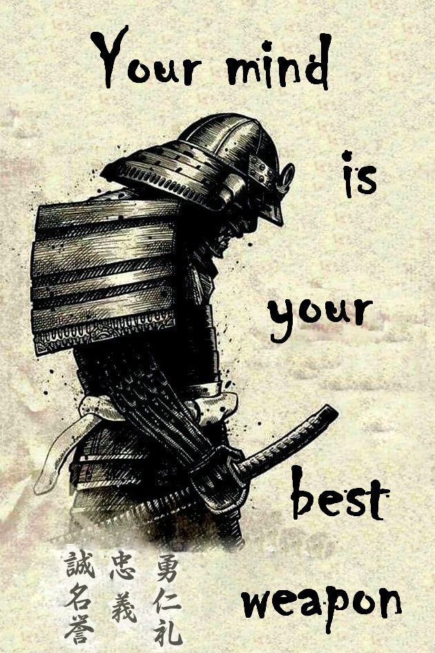 Your Mind is Your Best Weapon Warrior quotes, Samurai