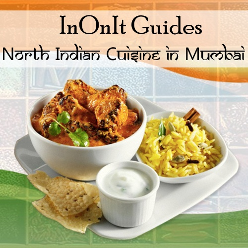 Go back to your roots and give your taste buds a treat to some of the best North Indian cuisine. Check InOnIt Guides for recommendations.