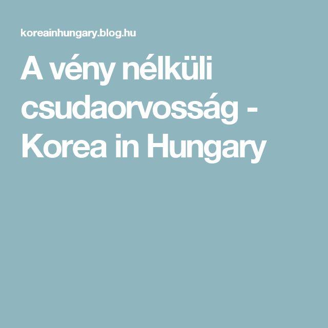 A vény nélküli csudaorvosság - Korea in Hungary