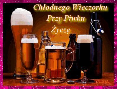 Przy piwku miłego wieczoru :)