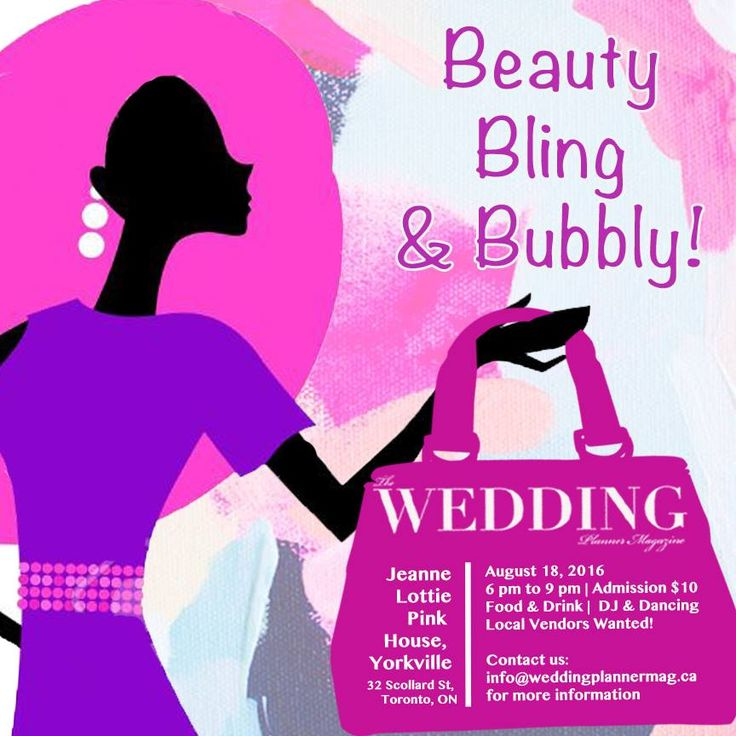 Beauty Bling and Bubbly! August 18th 2016 6-9pm food and dancing! Looking for local vendors please email info@weddingplannermag.ca