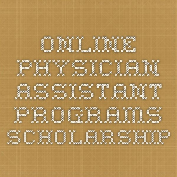 Online Physician Assistant Programs Scholarship