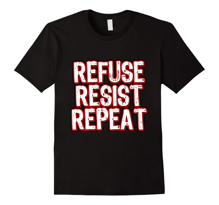 Amazon.com: Refuse Resist Repeat Badass Revolution T-Shirt by Scar Design.  #tshirt #tshirtfashion #tshirtdesign #art #style #fashion #gifts #giftsforhim #giftsforher  #amazon #design #tshirts #badass #distressed #typographic #tee  #resist #refuse #repeat #cool #revolution #protest #protester #revolutionary #onlineshopping #popular #39;s #refuseresistrepeat #bikertshirt #biker #family #kids #cool #amazon #badasstshirt #amazontshirt #merchbyamazon #biker #rock #red #black #grunge  #clothing