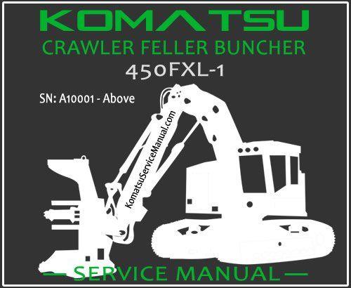 Download Komatsu 450FXL-1 Crawler Feller Buncher Service