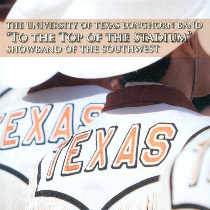 The University of Texas Longhorn Band - To the Top of the Stadium: Showband of the Southwest (CD)
