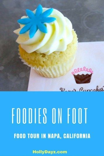 Foodies on Foot Food Tour In Napa, California - HollyDayz Travel
