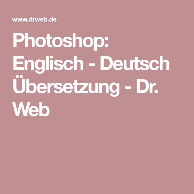Photoshop: Englisch - Deutsch Übersetzung - Dr. Web