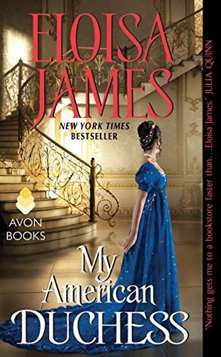 My American Duchess by Eloisa James ~very good read