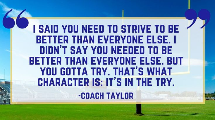 Coach Taylor on Character | There is something about football and Friday Night Lights that just gets us inspired We've learned a lot about life from the award-winning TV show based in Dillon, Texas. For a show about high school football games, this small town series somehow came to embody a certain Southern culture. Coach Eric Taylor, his team, and his wife taught us all a few lessons about everything from perseverance to showing love. Whether on the field or at home with his girls, Coach…