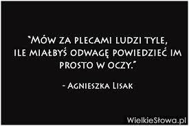 Google Image Result for http://www.wielkieslowa.pl/upload/images/mow_za_plecami_ludzi_tyle_ile_2013-10-03_10-05-17_middle.jpg