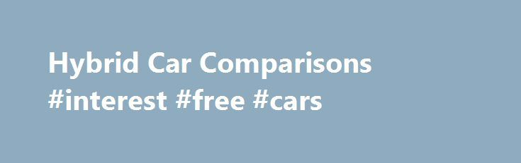 Hybrid Car Comparisons #interest #free #cars http://cars.nef2.com/hybrid-car-comparisons-interest-free-cars/  #car comparisons # Razor Dune Buggy Amazon Price: $419.99 $299.00 You save: $120.99 (29%). (as of December 4, 2015 10:33 am Details ). Product prices and availability are accurate as of the date/time indicated and are subject to change. Any price and availability information displayed on the Amazon site at the time of purchase will apply to the purchase of this product. Want to give…