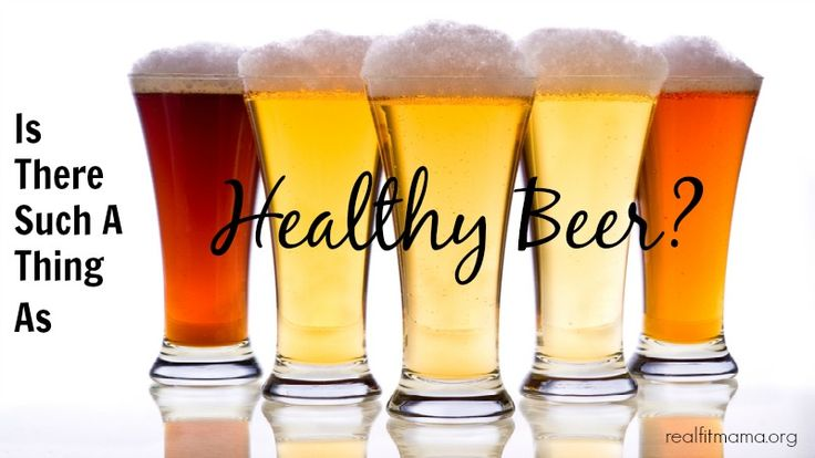 Find out what constitutes a healthy beer.  Myth or reality?  http://realfitmama.org/blog/2013/10/21/is-there-such-a-thing-as-healthy-beer