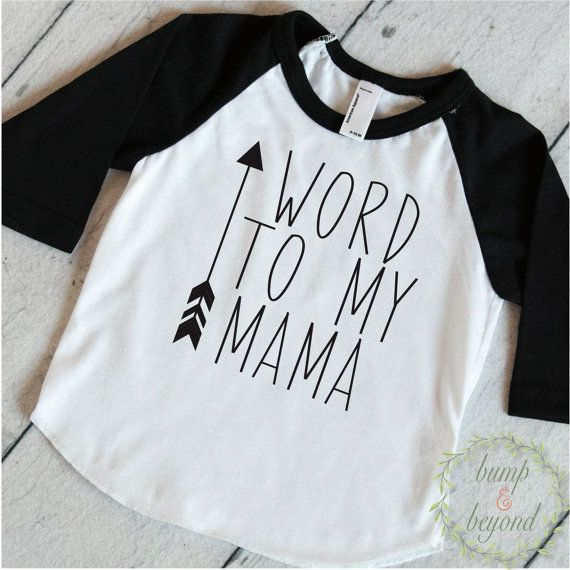 Trendy Baby Clothes Word To My Mama Cute Baby Clothes Toddler T-Shirt Trendy Baby Boy Clothes Fashion Hipster Baby Boy Shirt by BumpAndBeyondDesigns