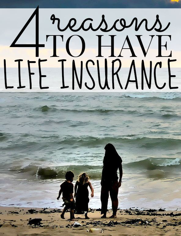 4 Reasons You Need Life Insurance Life Insurance Facts Life
