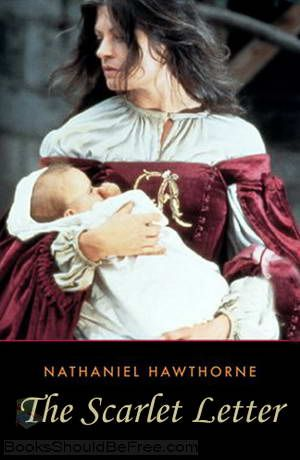 The Scarlet Letter - Nathaniel Hawthorne.  Like this movie better than the later version.