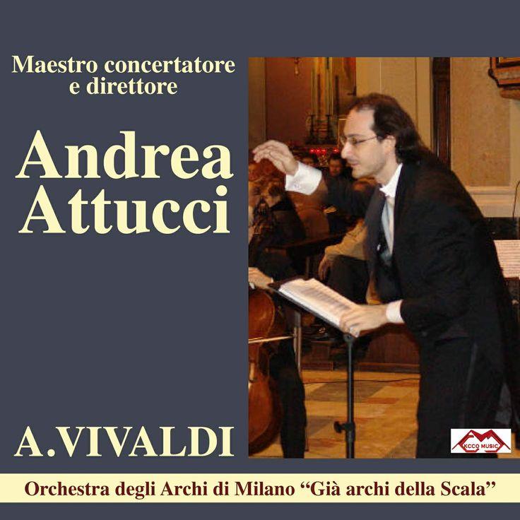 """Andrea Attucci - Vivaldi  Dirige gli Archi di Milano ( Già Archi della Scala"""""""