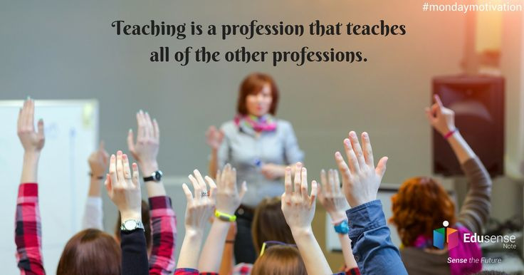 Teaching is a profession that teaches all of the other professions. #mondaymotivation #edchat