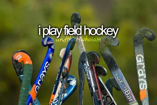 I couldn't live without field hockey.