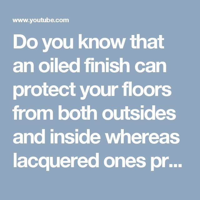 Do you know that an oiled finish can protect your floors from both outsides and inside whereas lacquered ones provide protection only to the exterior? Know more about their difference from the short #Video posted by Hollands.ie.  #OiledFloors #Lacquered #FlooringOptions #HardwoodFloors