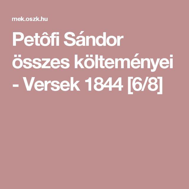 Petôfi Sándor összes költeményei - Versek 1844 [6/8]
