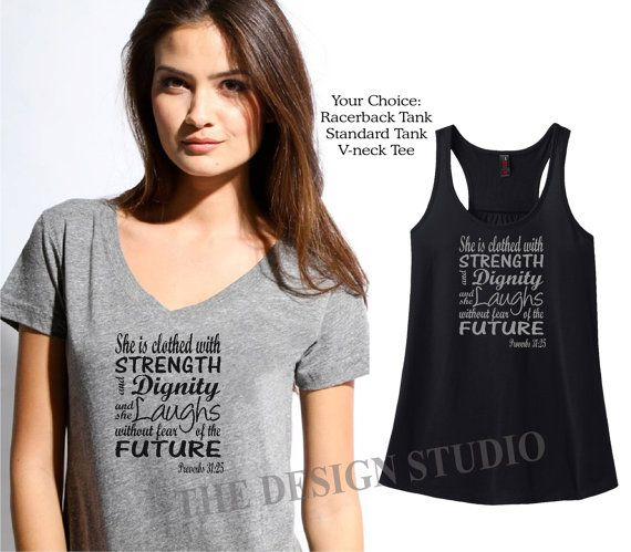 She is Clothed with Strength, The Proverbs Women (Proverbs 31:25), Inspirational Scripture T-Shirts, Christian Witness T-shirt with a Message,