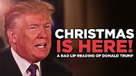 """CHRISTMAS IS HERE!""  A Bad Lip Reading of Donald Trump - Duration: 2 minutes 29 seconds."