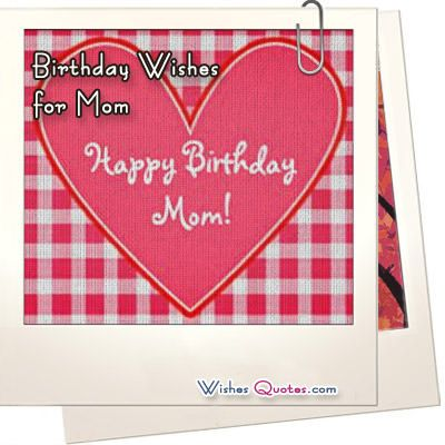 It's important to show your mother that you are thinking of her. Here is the best collection of beautiful Mom Birthday Wishes.