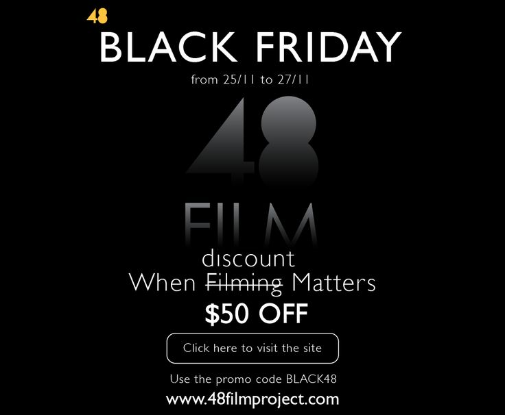 BLACK FRIDAY for all of our #48filmmakers! Register your team now and get $50 OFF