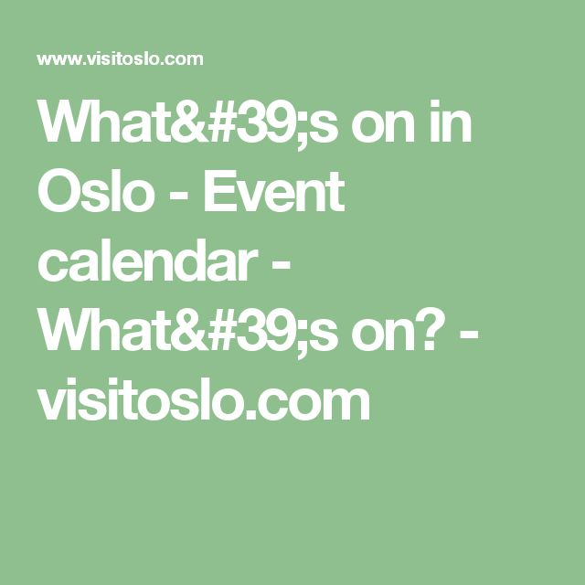 What's on in Oslo - Event calendar - What's on? - visitoslo.com
