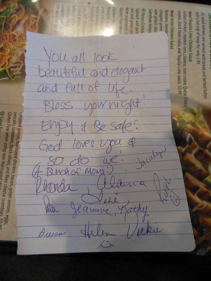 This is the note we received at Green Mill before the Blaine High School prom. The women who wrote it bought us two pitchers of pop, and before that another anonymous person from the bar bought us all drinks. We decided on root beer floats :)