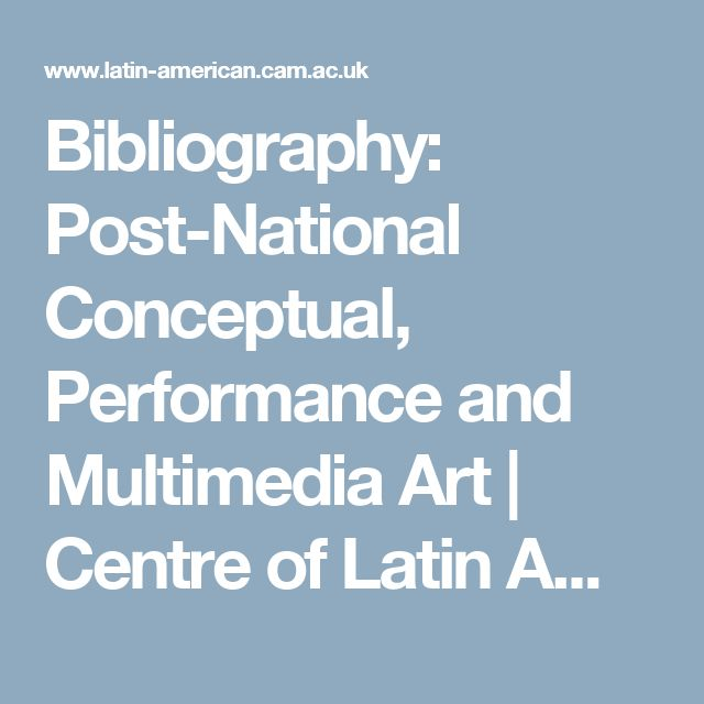 Bibliography: Post-National Conceptual, Performance and Multimedia Art   Centre of Latin American Studies