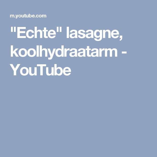 """Echte"" lasagne, koolhydraatarm - YouTube"