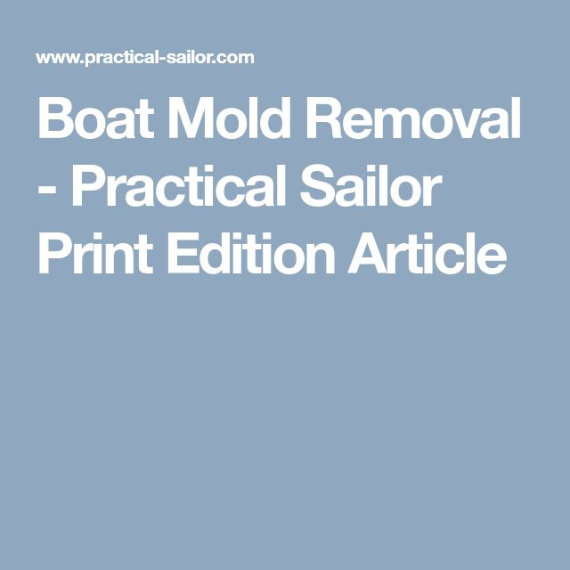 Boat Mold Removal - Practical Sailor Print Edition Article