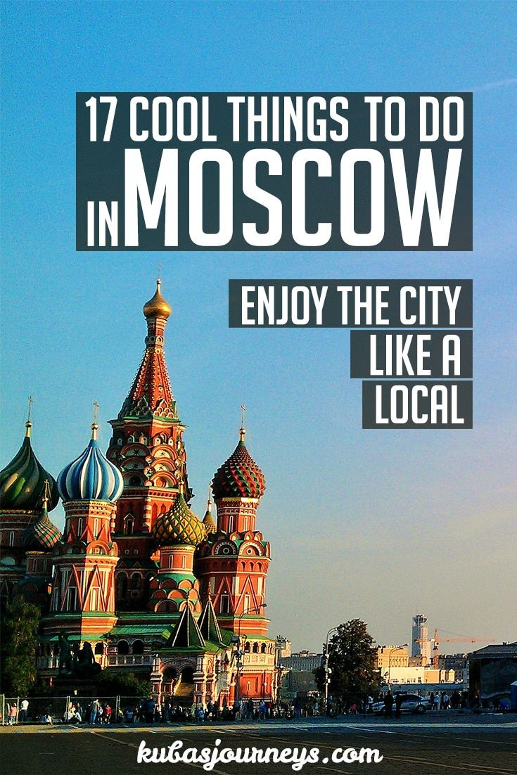 17 Cool Things To Do In Moscow - Kuba's Journeys