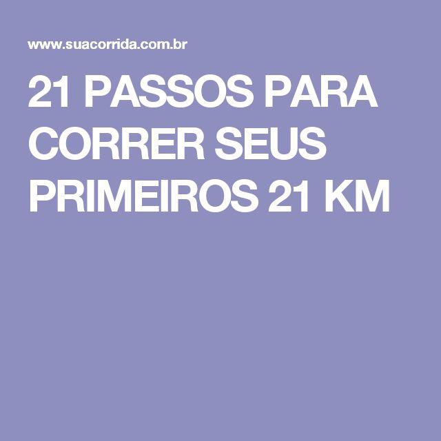 21 PASSOS PARA CORRER SEUS PRIMEIROS 21 KM