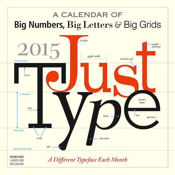 Per tutti i designer (e non) che hanno una grande passione per font e typography arriva il calendario Just Type – creato da Workman Publishing – che illustra in 12 mesi e 365 giorni i tipi di carattere più belli e utilizzati nel mondo, mettendone in luce la storia e le caratteristiche grafiche, per soddisfare i veri intenditori.